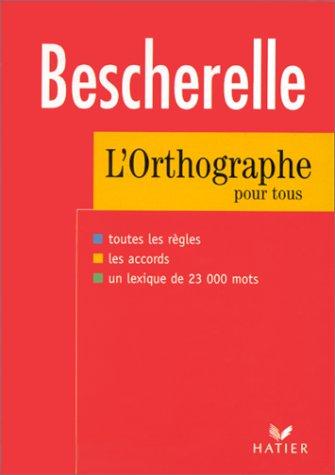 9782218717178: Bescherelle: Bescherelle o - L'Art De L'Orthographe (French Edition)
