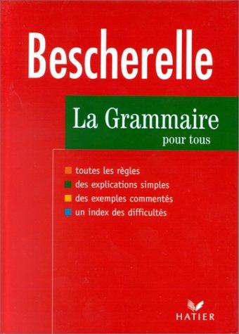 La Grammaire Pour Tous: Bescherelle