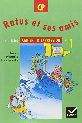 9782218717284: CAHIER D'EXPRESSION CP RATUS ET SES AMIS. : Numéro 1