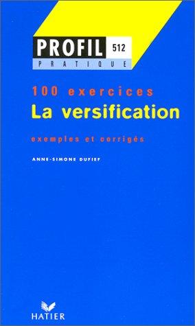 9782218718427: LA VERSIFICATION. Profil 100 exercices, avec corrigés (Profil pratique)
