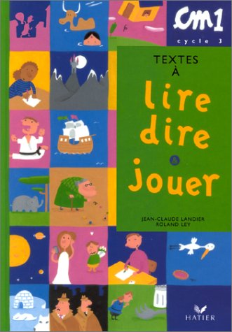 Textes à lire, dire et jouer CM1: Jean-Claude Landier