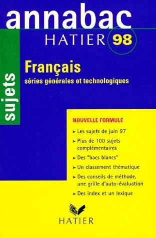 Annabac 98 sujets fran?ais s?ries g?n?rales et: Boudou, B?n?dicte, Geray,