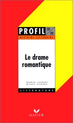 Le Drame romantique, histoire litt?raire: Viegnes