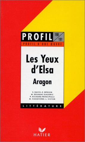 9782218720482: LES YEUX D'ELSA (1942), ARAGON (Profil d'une oeuvre)