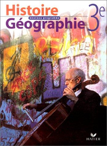 9782218725166: HISTOIRE GEOGRAPHIE 3EME. Nouveau programme 1999