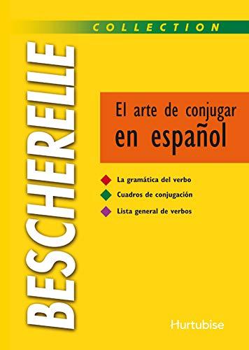 bescherelle el arte de conjugar espanol: Mateo-F., Sastre-J.