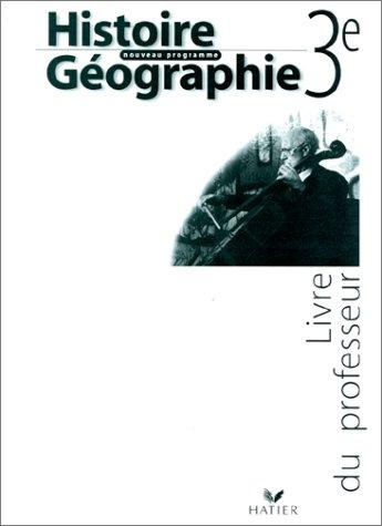 9782218727184: Histoire-G�ographie, 3e (Manuel du professeur)