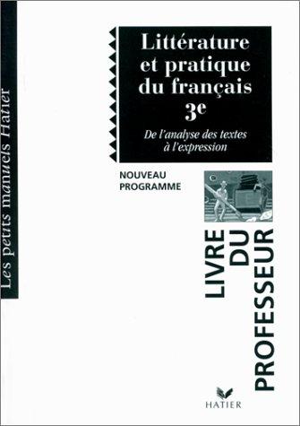 9782218728563: Littérature et pratique du français, 3e : De l'analyse des textes à l'expression - Livre du professeur