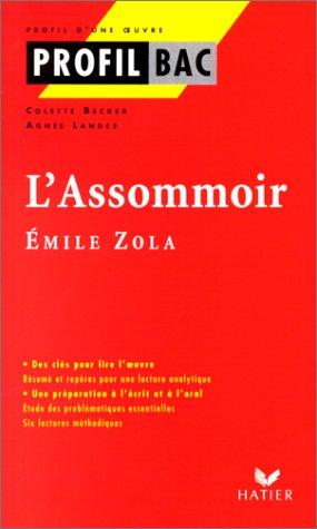 Profil d'une oeuvre : L'assommoir, Zola: Emile Zola Agnès