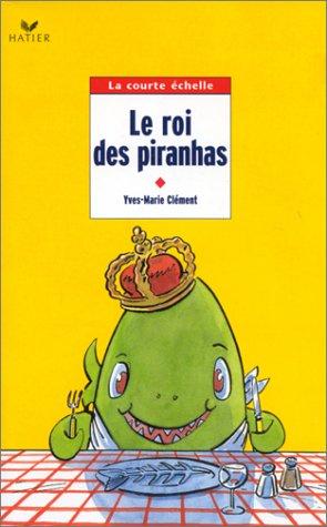 Le Roi des piranhas (2218731428) by Clement Yves-Marie; Morgan