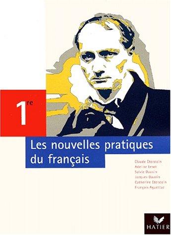9782218734502: Les nouvelles pratiques du français, 1ère : Manuel