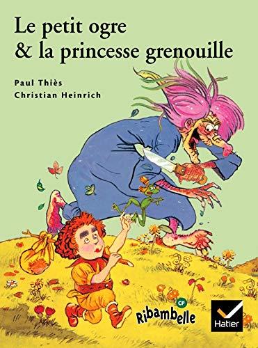 9782218735905: Le petit ogre & la princesse grenouille : CP série verte (Ribambelle)