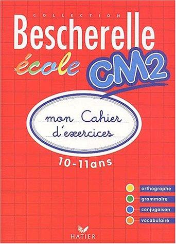 9782218736308: Bescherelle Ecole CM2 : Mon cahier d'exercices 2002