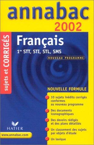 9782218736766: Français 1ère séries technologiques STT, STI, STL, SMS. Corrigés 2002