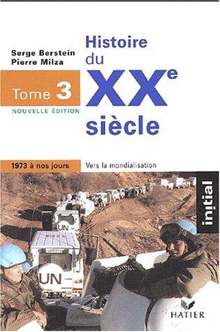 9782218737435: Histoire de XXe siècle, tome 3 : 1973 à nos jours