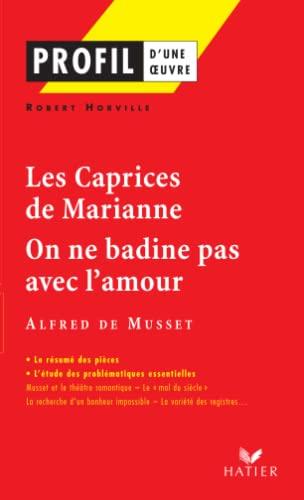 9782218737572: Profil d'une oeuvre : Les caprices de Marianne (1833), On ne badine pas avec l'amour (1834), Musset