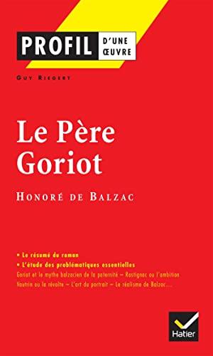 9782218737701: Profil d'une oeuvre : Le père Goriot, Balzac : analyse critique