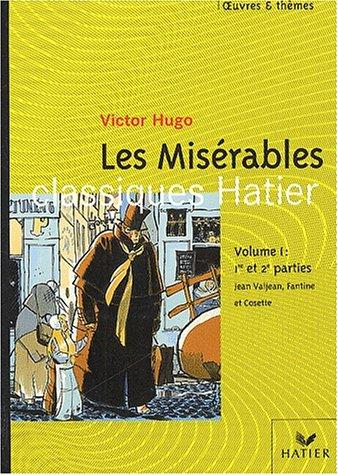 Les Misérables. Volume 1, extraits des 1ère: Hugo, Victor
