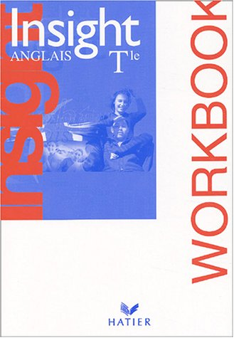 9782218741678: Insight Anglais Terminale : Workbook (Cahier d'activités)