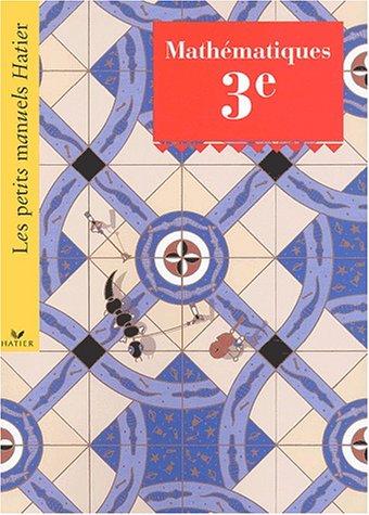 9782218743009: Mathématiques 3ème (Les petits manuels hatier)