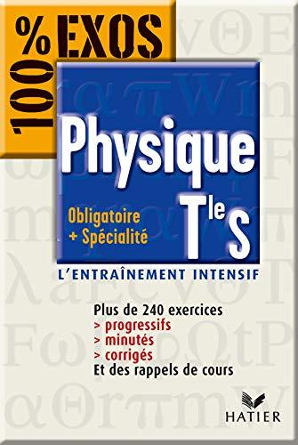 9782218744785: 100% Exos : Physique, terminale S - Enseignement obligatoire et sp�cialit�