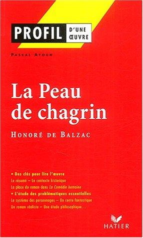 Profil d'une oeuvre : La Peau de chagrin, Honoré de Balzac: Ayoun, Pascal