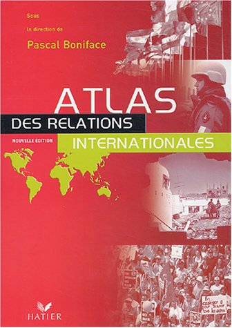 Atlas des relations internationales: Boniface, Pascal