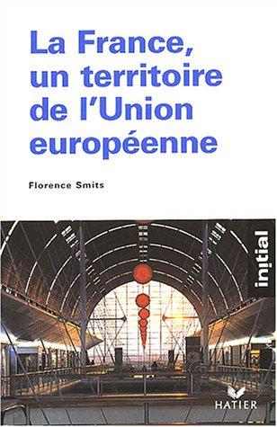 9782218745768: La France, un territoire de l'Union européenne (Initial)