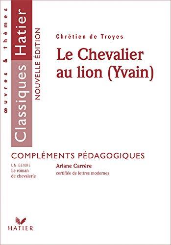 9782218746901: Le Chevalier au lion (Yvain) : Compléments pédagogiques