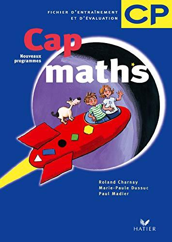9782218749117: Cap Maths : Fichier d'entraînement et d'évaluation, CP (nouveaux programmes)