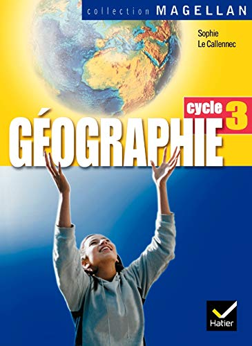 Collection Magellan Geographie Cycle 3: Conforme Aux: Le Callennec, Sophie