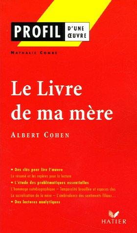 9782218750908: Profil D'Une Oeuvre: Cohen Le Livre De MA Mere (French Edition)