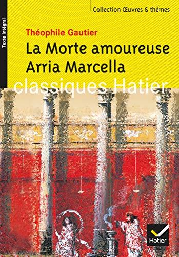 Oeuvres & Themes: LA Morte Amoureuse/Arria Marcella: Gautier, Théophile