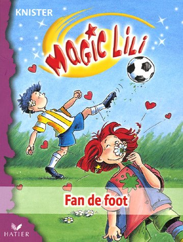 9782218752728: Magic Lili, Tome 10 : Fan de foot