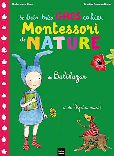 9782218753770: Le tres tres gros cahier de nature de Balthazar et de Pepin aussi! (French Edition)
