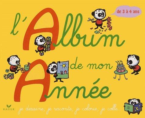 9782218754067: L'Album de mon année : 3-4 ans