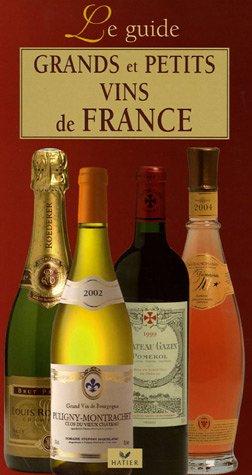 9782218754845: Grands et petits vins de France : Le guide