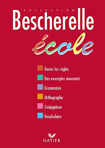 9782218921599: Bescherelle ecole : Grammaire, orthographe grammaticale, orthographe d'usage, conjugaison, vocabulaire (French Edition)