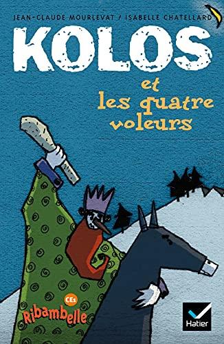 9782218922312: Kolos et les quatre voleurs (Ribambelle)