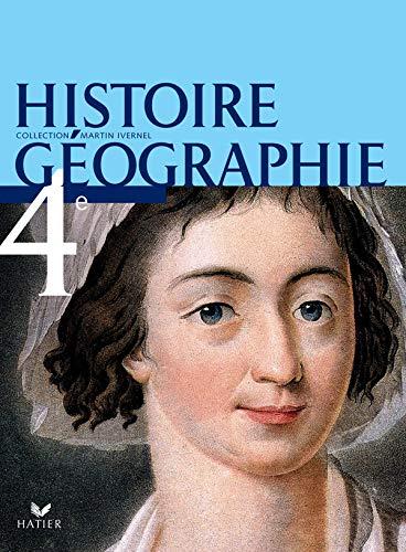 9782218922411: Histoire Géographie 4e. Livre de l'élève. Per i Licei e gli Ist. magistrali (Martin Ivernel)