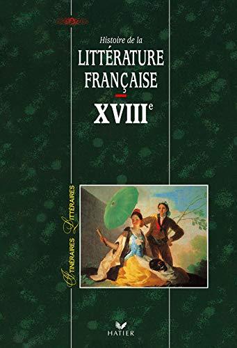 Histoire de la littérature française XVIIIe Siecle: Sabbah, H�l�ne ; Carlier, ...
