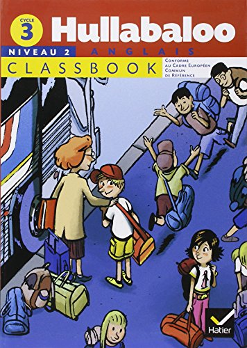 Hullabaloo cycle 3 niveau 2 classbook: Ariès-Delâge, Annie, Héron,