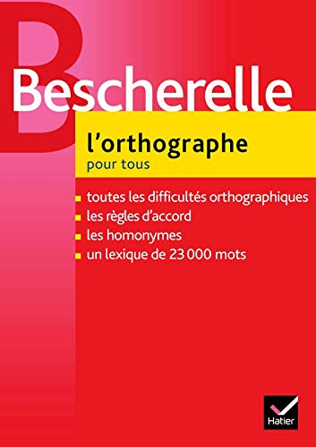 L'Orthographe Pour Tous (French Edition): Bescherelle, M.