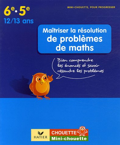 9782218923630: Ma�triser la r�solution de probl�mes de maths 6e-5e : Bien comprendre les �nonc�s et savoir r�soudre les probl�mes