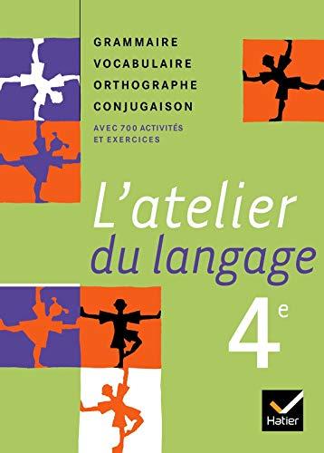 9782218925764: L'atelier du langage 4e : Grammaire Vocabulaire Orthographe Conjugaison