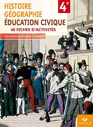 9782218926952: Histoire-Géographie, Education civique 4e : 40 fiches d'activités avec une initiation progessive au brevet