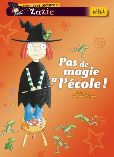 9782218929342: Zazie Sorciere: Pas De Magie a L'Ecole! (French Edition)