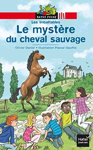 9782218929472: Les Imbattables : Le mystère du cheval sauvage