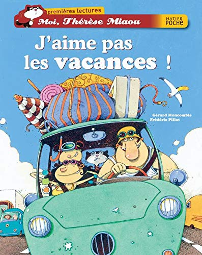 9782218929502: Moi, Thérèse Miaou : J'aime pas les vacances !