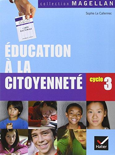 9782218931253: Education à la citoyenneté Cycle 3 : Manuel de l'élève (Magellan)